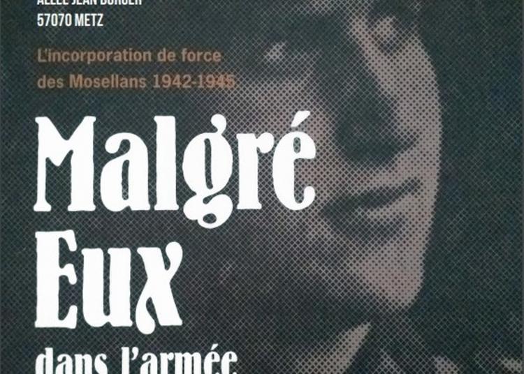 Exposition Sur Les « Malgré Eux, Dans L'armée Allemande » à Metz
