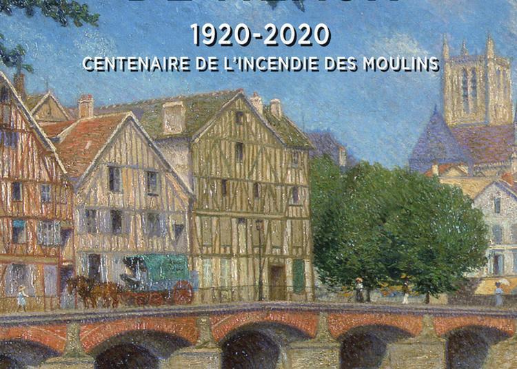 Exposition Temporaire : Feu Les Moulins De Meaux 1920-2020