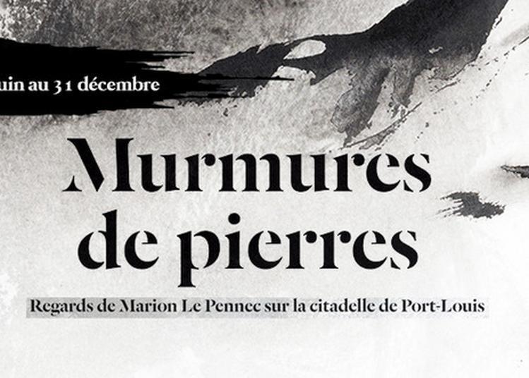 Exposition Temporaire Murmures De Pierres : Regard De Marion Le Pennec Sur La Citadelle De Port-louis à Port Louis