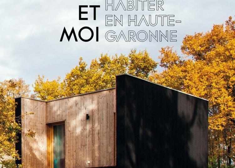Exposition - Toit Et Moi Bien Habiter En Haute-garonne à Fronton