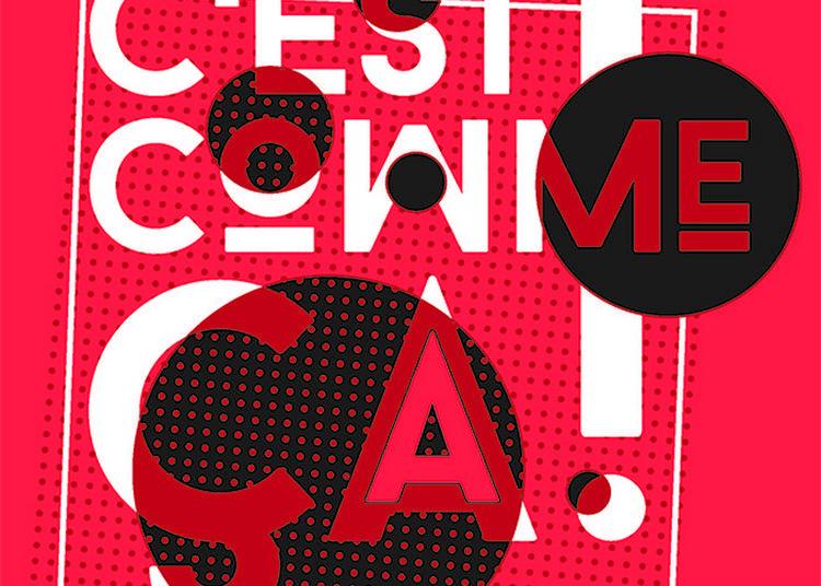 Expositions Festival C'est Comme ?a ! à Chateau Thierry
