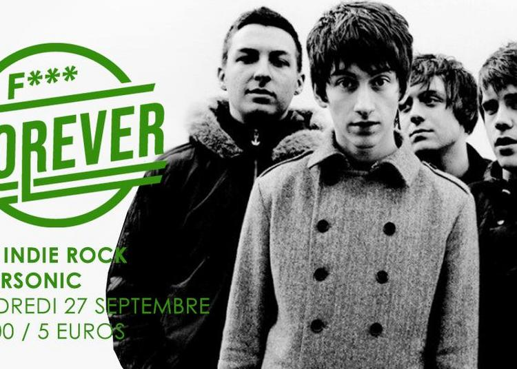 F*** Forever #21 / Nuit Indie Rock 00s à Paris 12ème