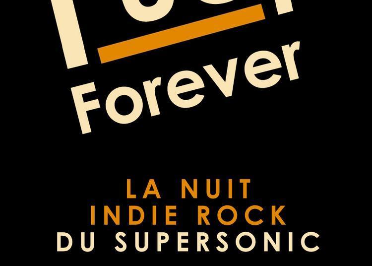 F*** Forever // Nuit Indie Rock 2000'S Du Supersonic à Paris 12ème