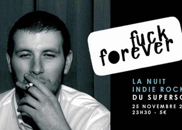 F*** Forever // Nuit Indie Rock 2000'S à Paris 12ème