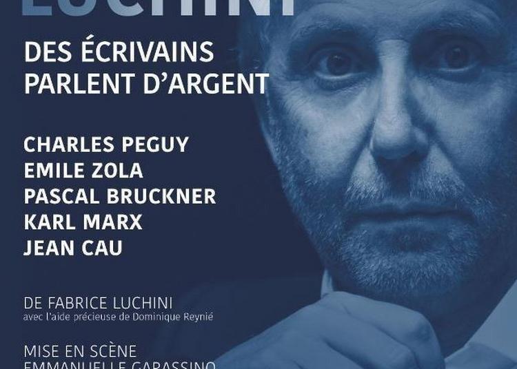 Fabrice Luchini - Des Ecrivains Parlent D'Argent à Paris 9ème
