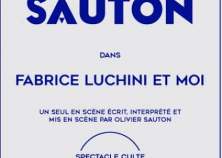 Fabrice Luchini Et Moi à Cugnaux