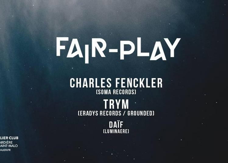 Fair-Play : Charles Fenckler, TRYM, Daïf à Saint Malo