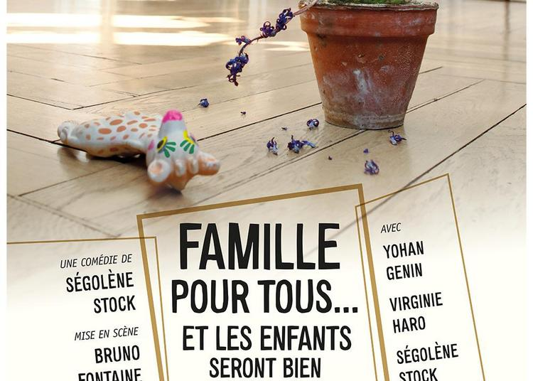 Famille Pour Tous... Et Les Enfants Seront Bien Gardés ! à Lyon