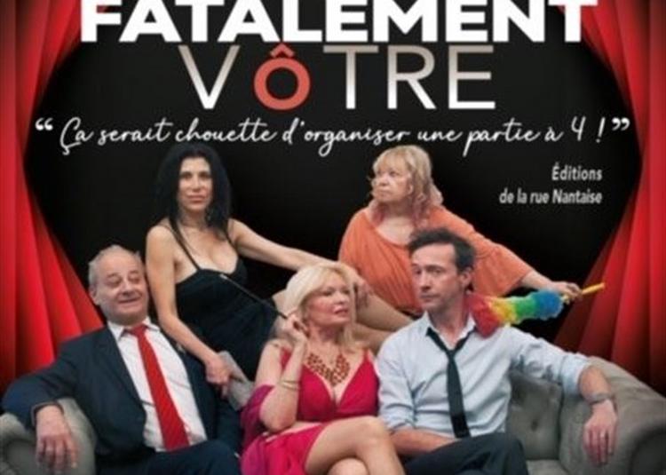 Fatalement Vôtre à Paris 11ème