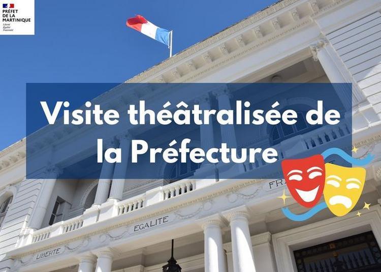 Visite Théâtralisée De La Préfecture à Fort De France