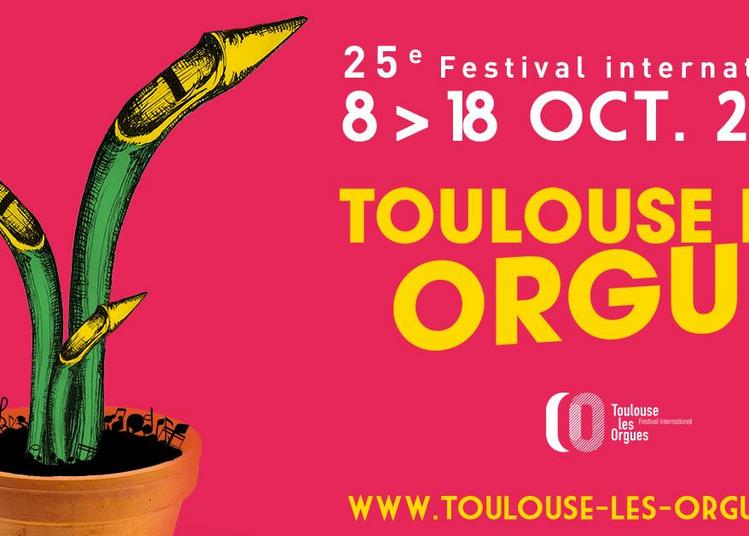 Festival international Toulouse les Orgues #25 2020
