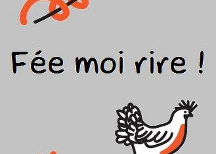 Fée moi rire !! à Dijon