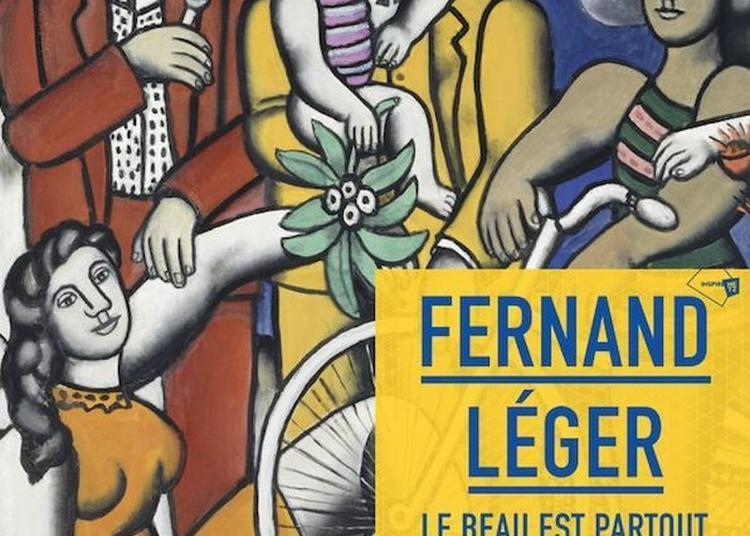 Fernand Léger. Le Beau Est Partout à Metz