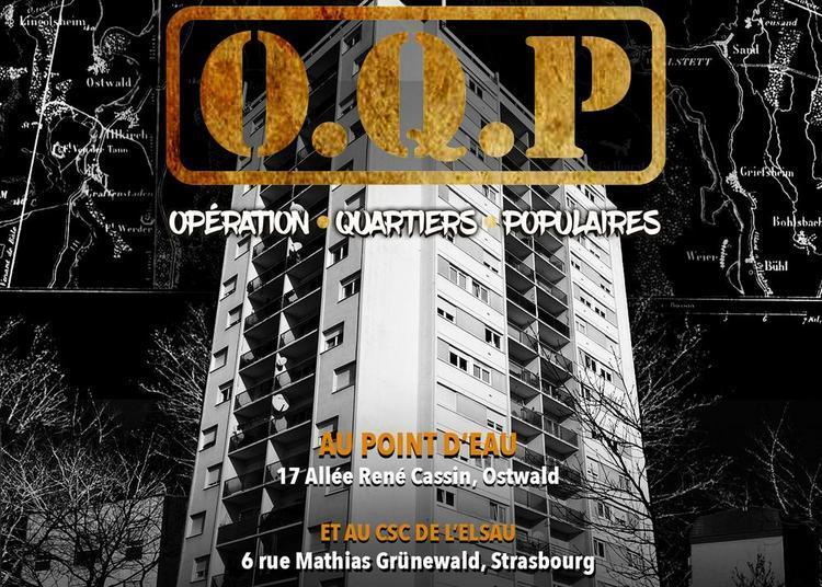 Festiavl O.Q.P. : Opération Quartiers Populaires 2019
