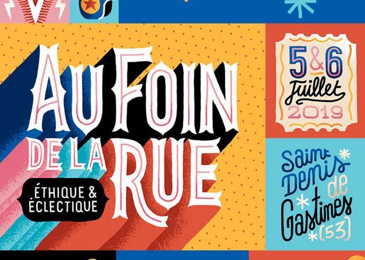 Festival Au Foin De La Rue 2019 à Saint Denis de Gastines
