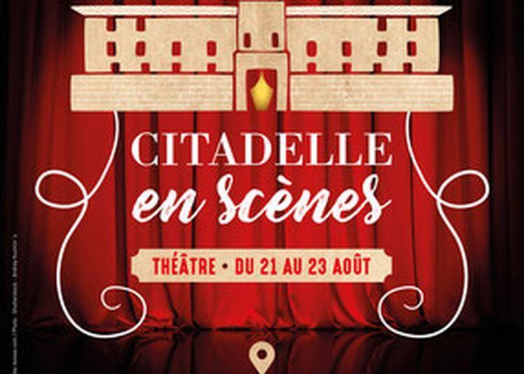 Festival Citadelle En Scenes 2019