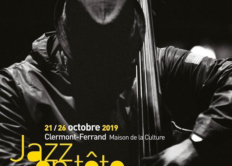 Festival Jazz En Tete 2019 - 3 jrs au choix à Clermont Ferrand