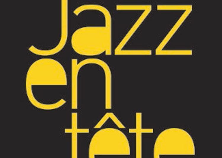 Festival Jazz En Tete 2021 - Pass 5 Jours à Clermont Ferrand