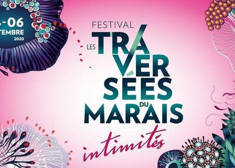 Festival Les Traversées Du Marais 2020