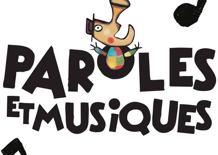 Festival Paroles Et Musiques 2019