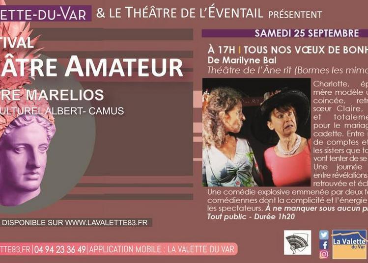 Festival Théâtre Amateur - Tous nos voeux de bonheur à La Valette du Var