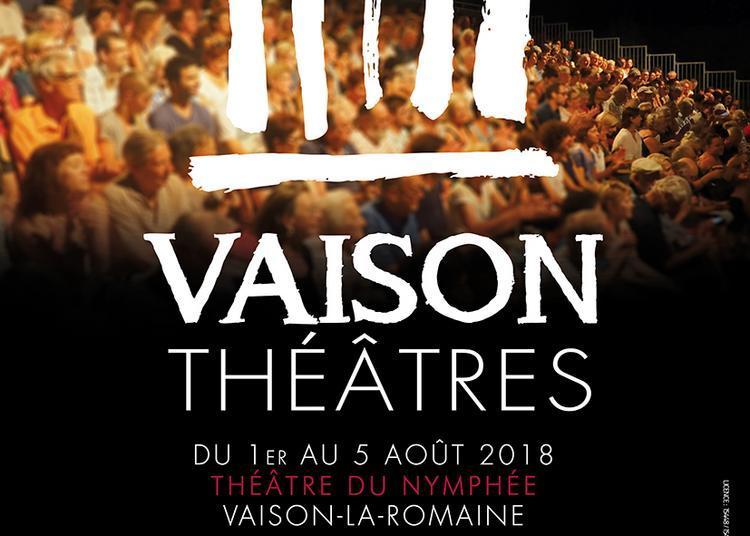 Festival Vaison Theatre 2018