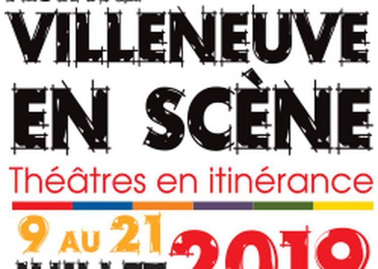 Festival Villeneuve En Scene 2019