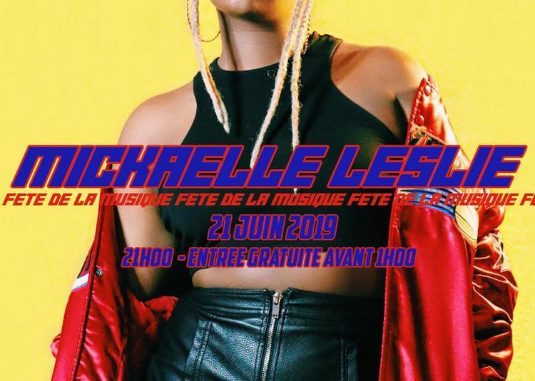Fête De La Musique - Mickaëlle Leslie En Live ! à Paris 10ème