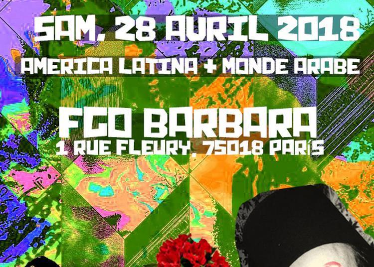 Fiesta Latinarab #3 : América Latina + Monde Arabe à Paris 18ème