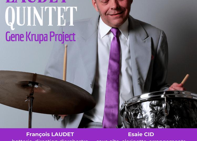 Fran?ois Laudet 5tet, Gene Krupa Project à Paris 14ème