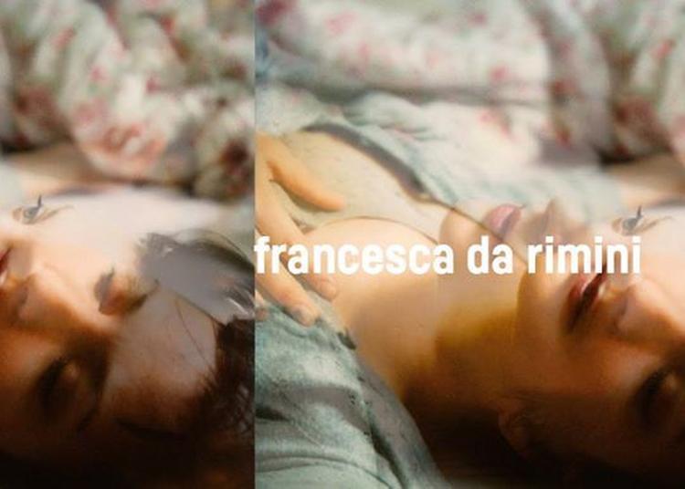 Francesca Da Rimini à Strasbourg