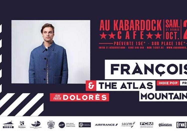 Frànçois & The Atlas Mountains | 1ère partie : Dolorès à Le Port