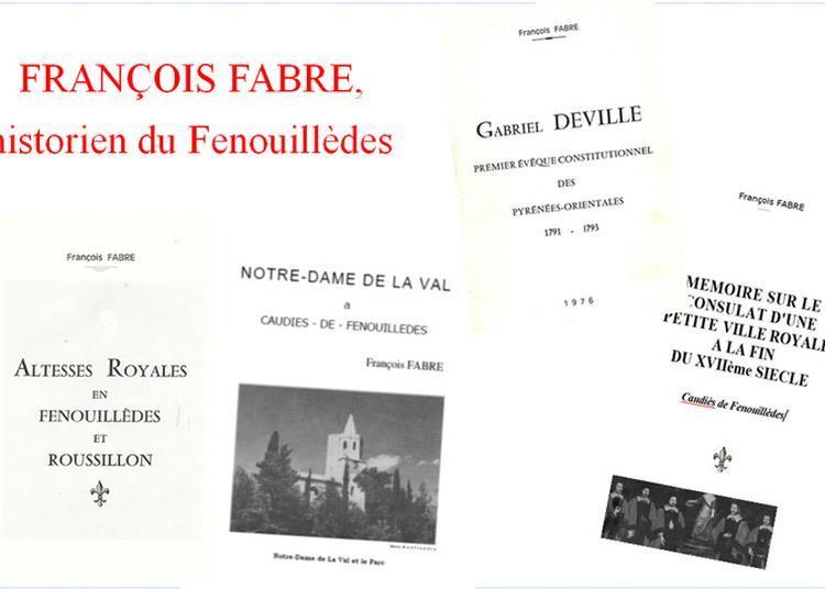 François Fabre, Historien Du Fenouillèdes à Caudies de Fenouilledes