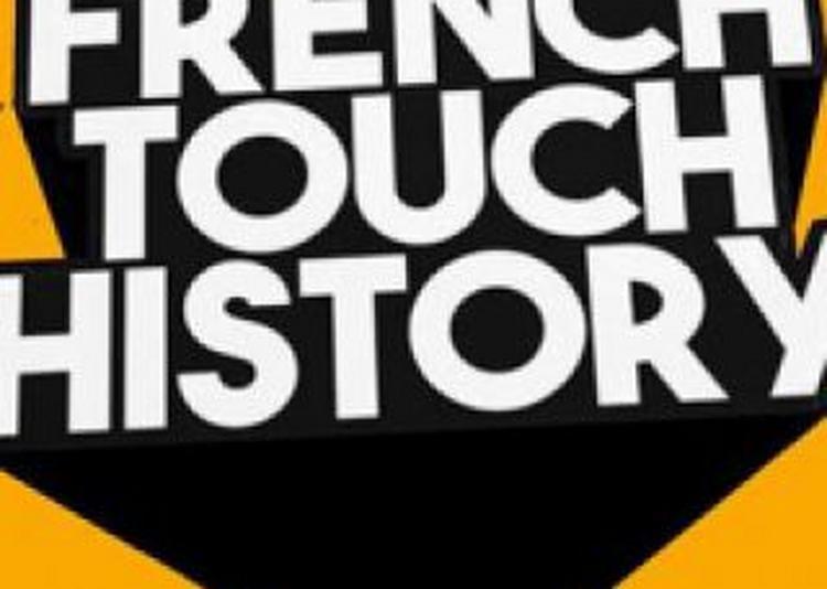 French Touch History à Paris 13ème