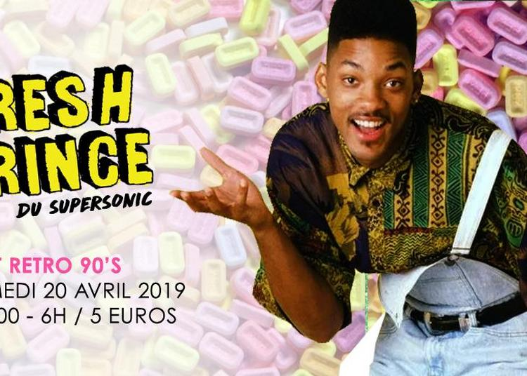 Fresh Prince Du Supersonic / Nuit Retro 90'S à Paris 12ème