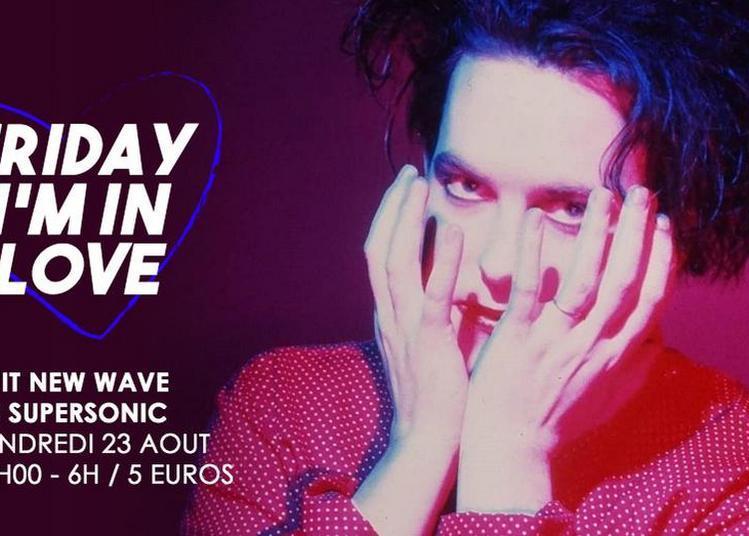 Friday I'M In Love / New Wave Party à Paris 12ème
