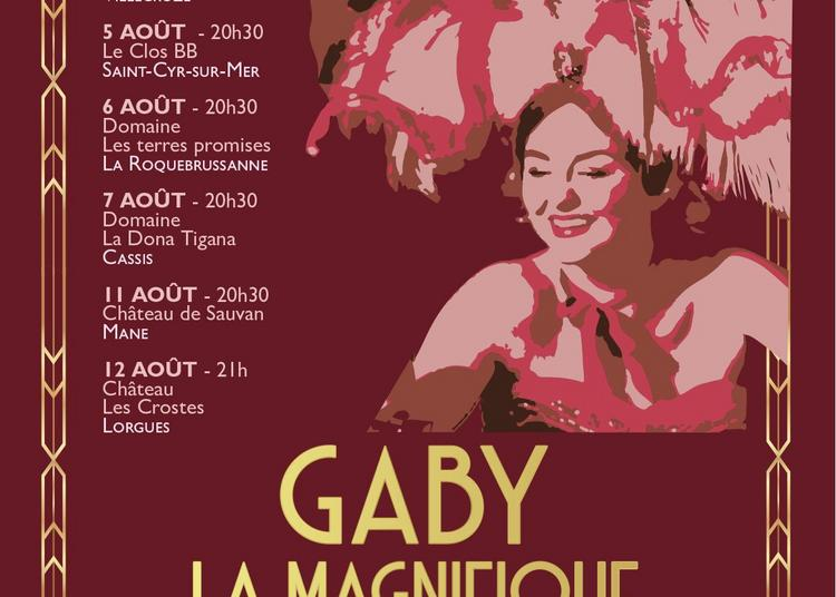 Gaby la Magnifique, la fabuleuse histoire de Gaby Deslys à Saint Cyr sur Mer