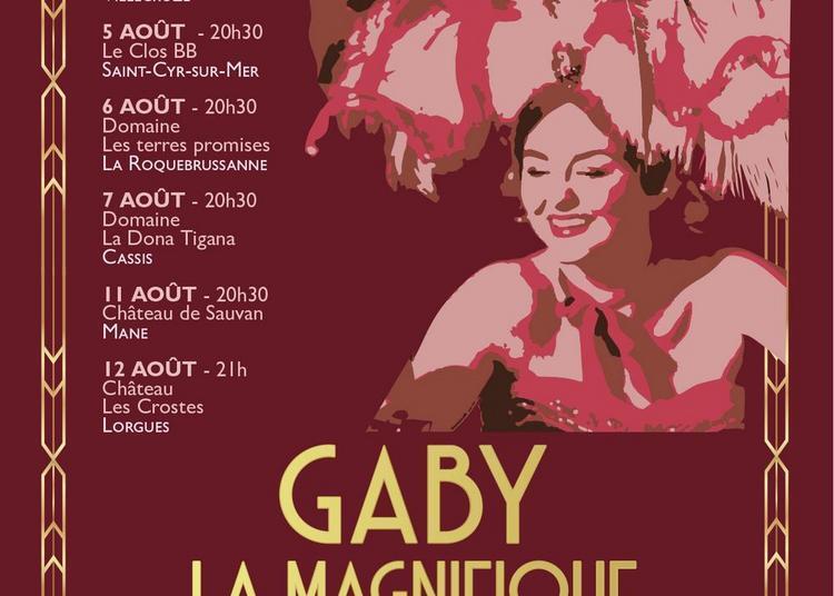 Gaby la magnifique, la fabuleuse histoire de Gaby Deslys à La Roquebrussanne