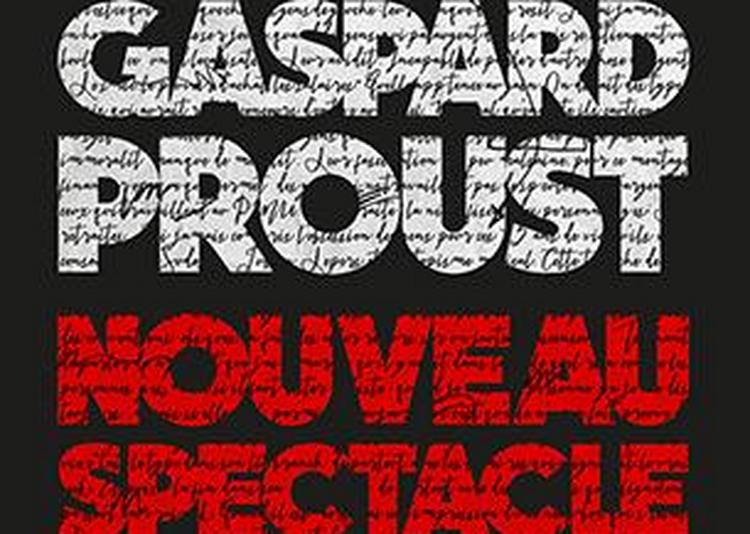 Gaspard Proust à Neuves Maisons