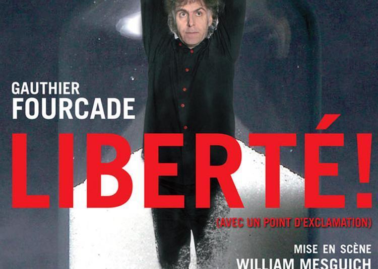 Gauthier Fourcade - Liberte ! à Paris 17ème