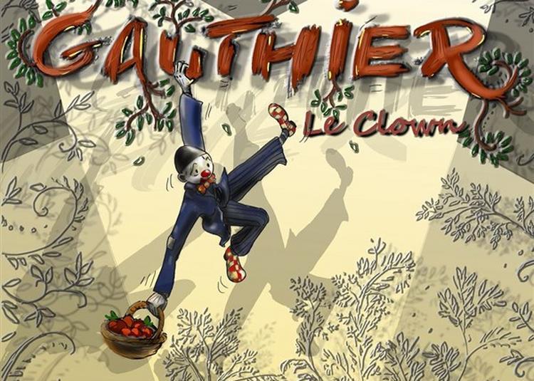 Gauthier Le Clown à Saint Etienne