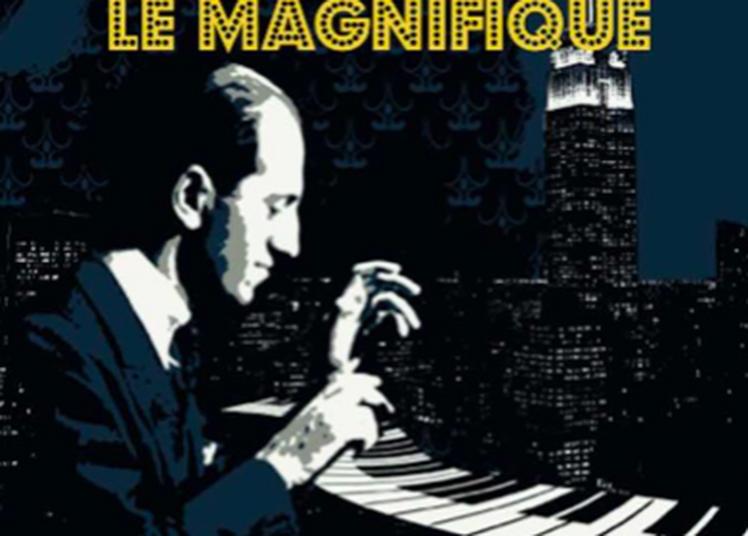 Gershwin Le Magnifique à Paris 15ème