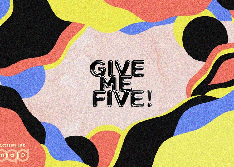 GIVE ME FIVE! 2019 à Paris 7ème