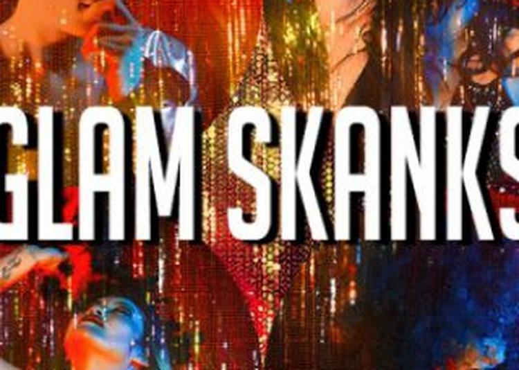 Glam Skanks à Saint Jean de Vedas