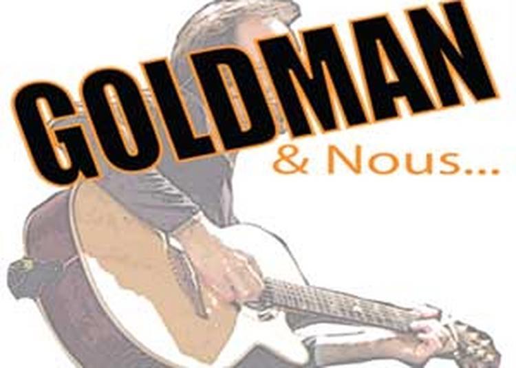Goldman et nous à Montauban