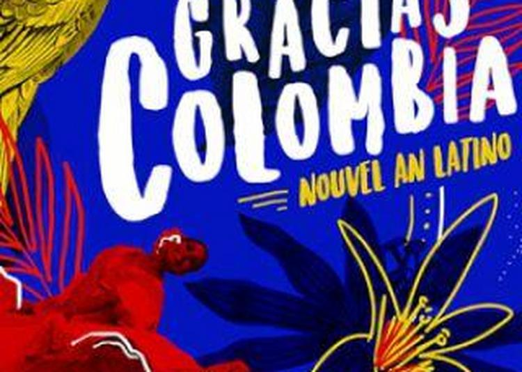GRACIAS COLOMBIA ! NOUVEL AN LATINO & TROPICAL à Paris 18ème