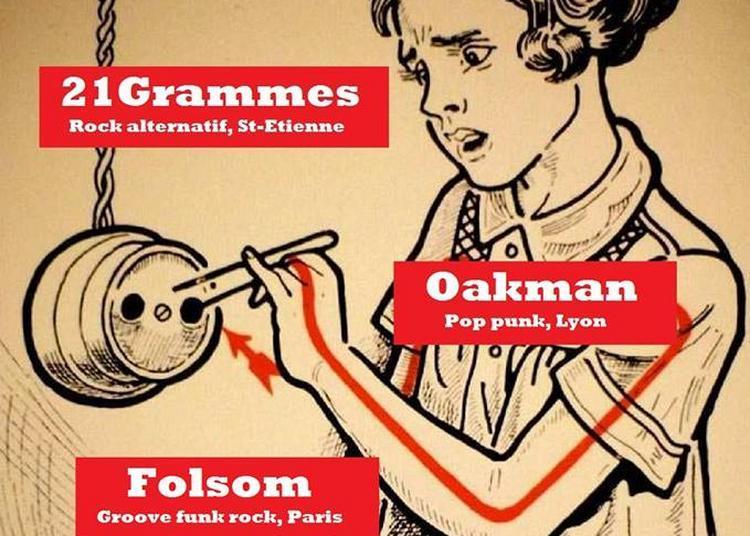21 Grammes // Oakman // Folsom à La Tour en Jarez