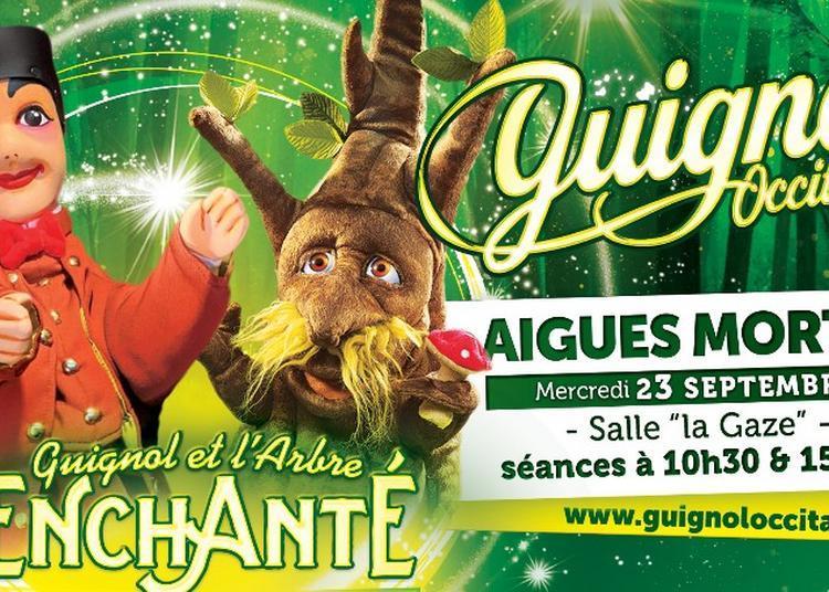 Guignol & l'Arbre Enchanté à Aigues Mortes