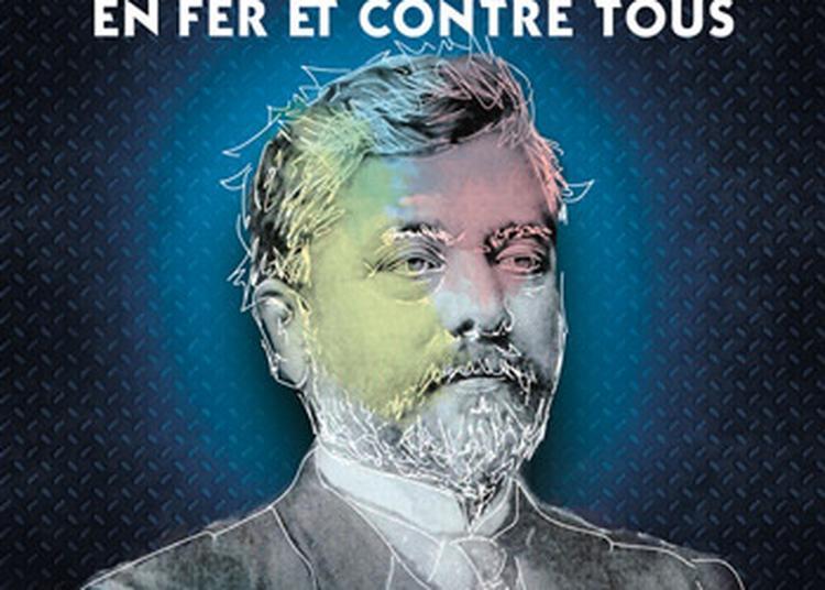 Gusatve Eiffel - En fer et contre tous à Nantes