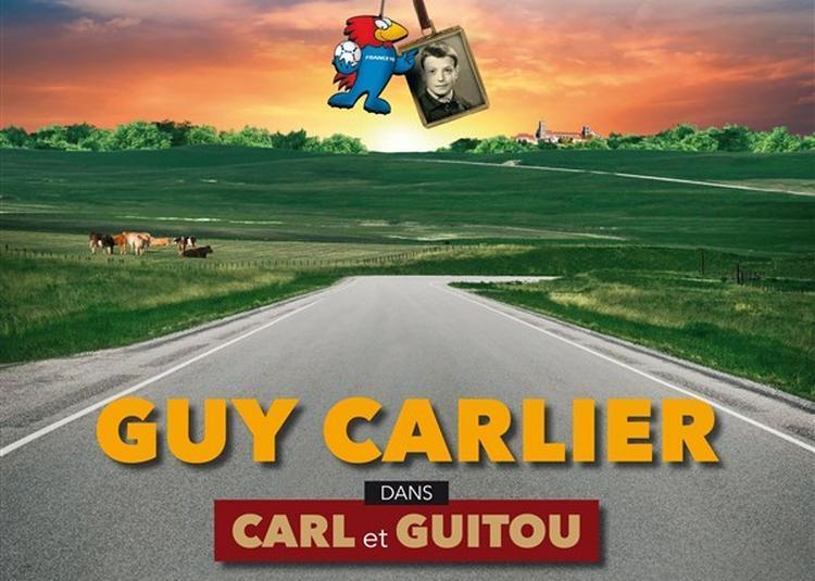 Guy Carlier Dans Carl Et Guitou à Troyes
